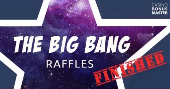 Big Bang Raffle End
