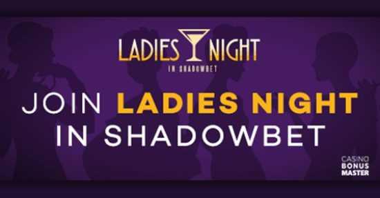 Ladies Night Shadowbet