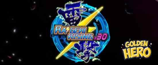 Raigeki Rising X30 Golden Hero